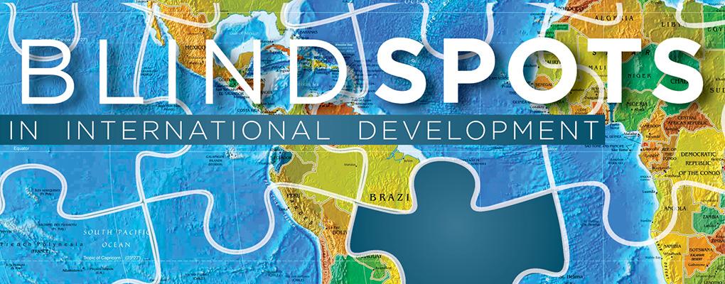Blind Spots in International Development: Essay Contest